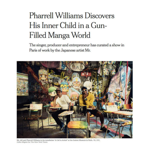 Pharrell Williams Discovers His Inner Child in a Gun-Filled Manga World The New York Times, by Laura Cappelle July 17, 2019