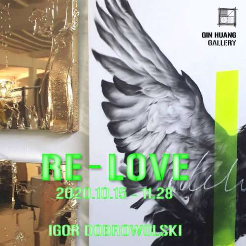 Re-LOVE / Igor Dobrowolski solo show