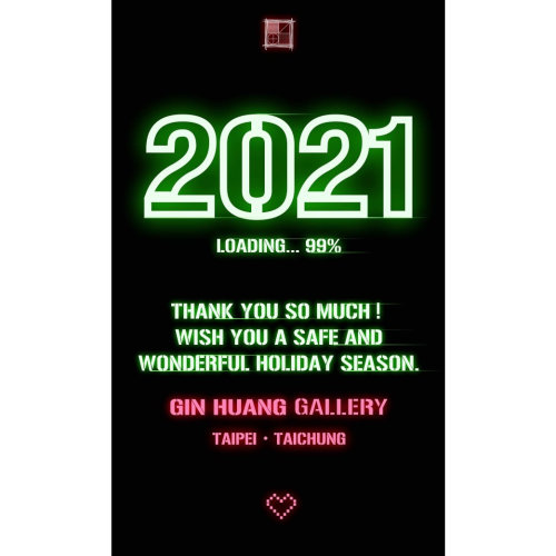 GIN HUANG Gallery wish you Happy New Year!